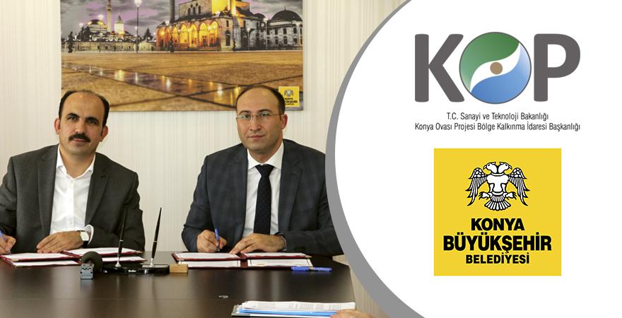 KOP İdaresi ve Konya Büyükşehir Belediyesi İki Örnek Projeyi Hayata Geçiriyor